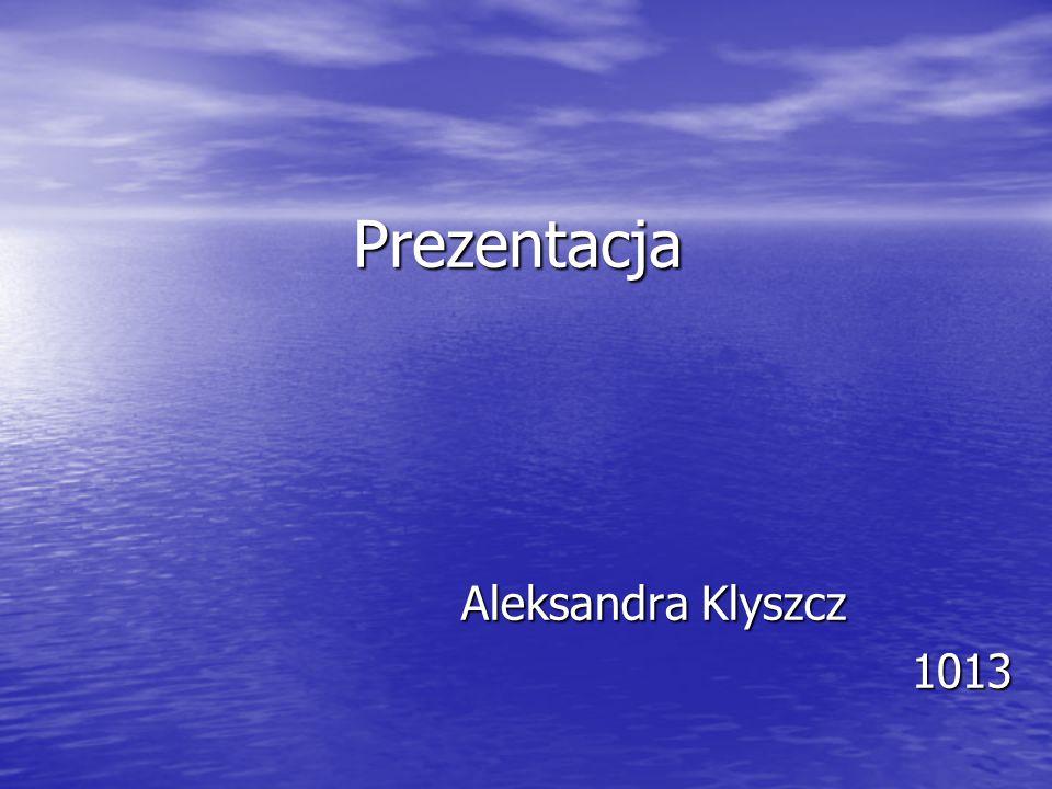 Życiorys Nazywam się Aleksandra Izabela Klyszcz.Mam 19 lat pochodzę z Opola.