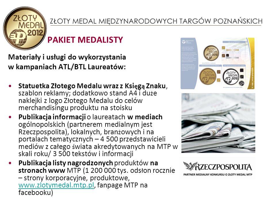 PAKIET MEDALISTY Materiały i usługi do wykorzystania w kampaniach ATL/BTL: Interaktywna prezentacja zwyci ę zców na ekskluzywnych stoiskach – tzw.