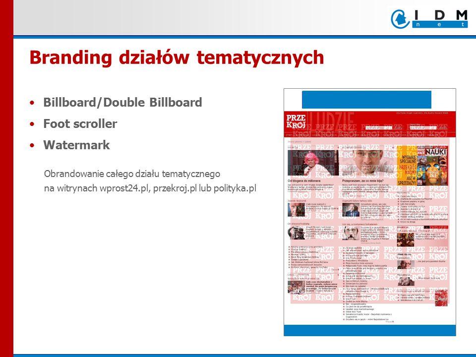 Billboard/Double Billboard Foot scroller Watermark Obrandowanie całego działu tematycznego na witrynach wprost24.pl, przekroj.pl lub polityka.pl Branding działów tematycznych