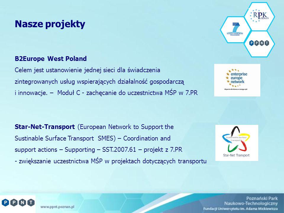 Nasze projekty B2Europe West Poland Celem jest ustanowienie jednej sieci dla świadczenia zintegrowanych usług wspierających działalność gospodarczą i
