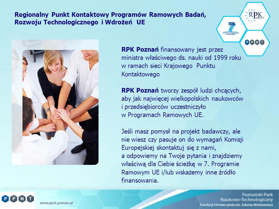RPK Poznań finansowany jest przez ministra właściwego ds. nauki od 1999 roku w ramach sieci Krajowego Punktu Kontaktowego RPK Poznań tworzy zespół lud