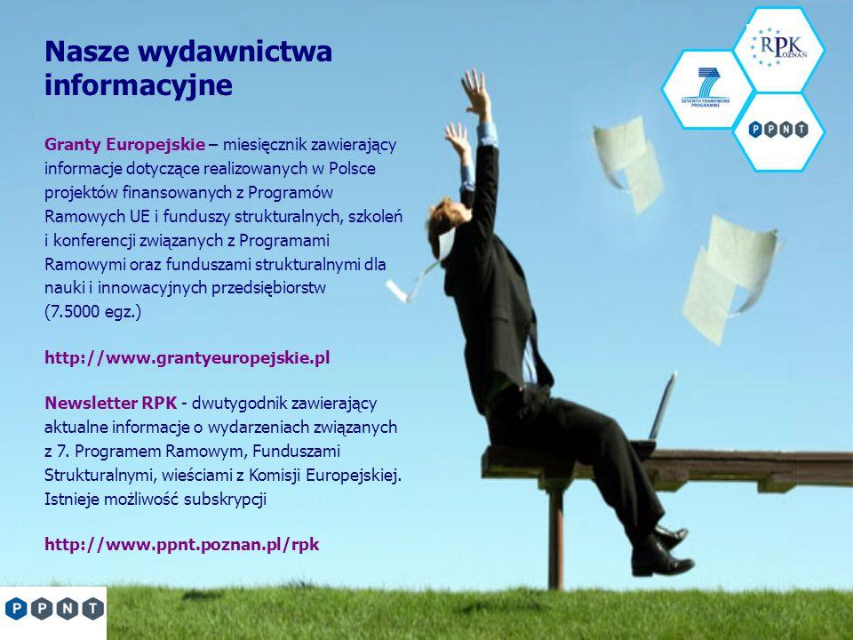 Nasze wydawnictwa informacyjne Granty Europejskie – miesięcznik zawierający informacje dotyczące realizowanych w Polsce projektów finansowanych z Prog