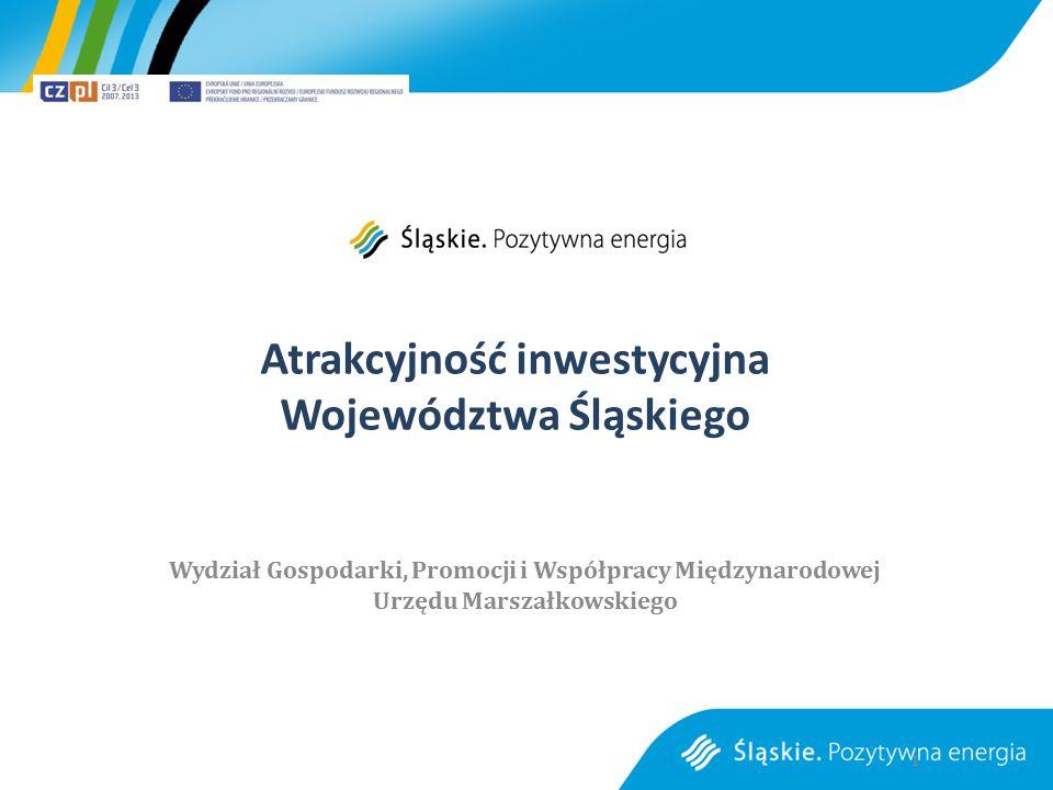 Atrakcyjność inwestycyjna Województwa Śląskiego Wydział Gospodarki, Promocji i Współpracy Międzynarodowej Urzędu Marszałkowskiego 1