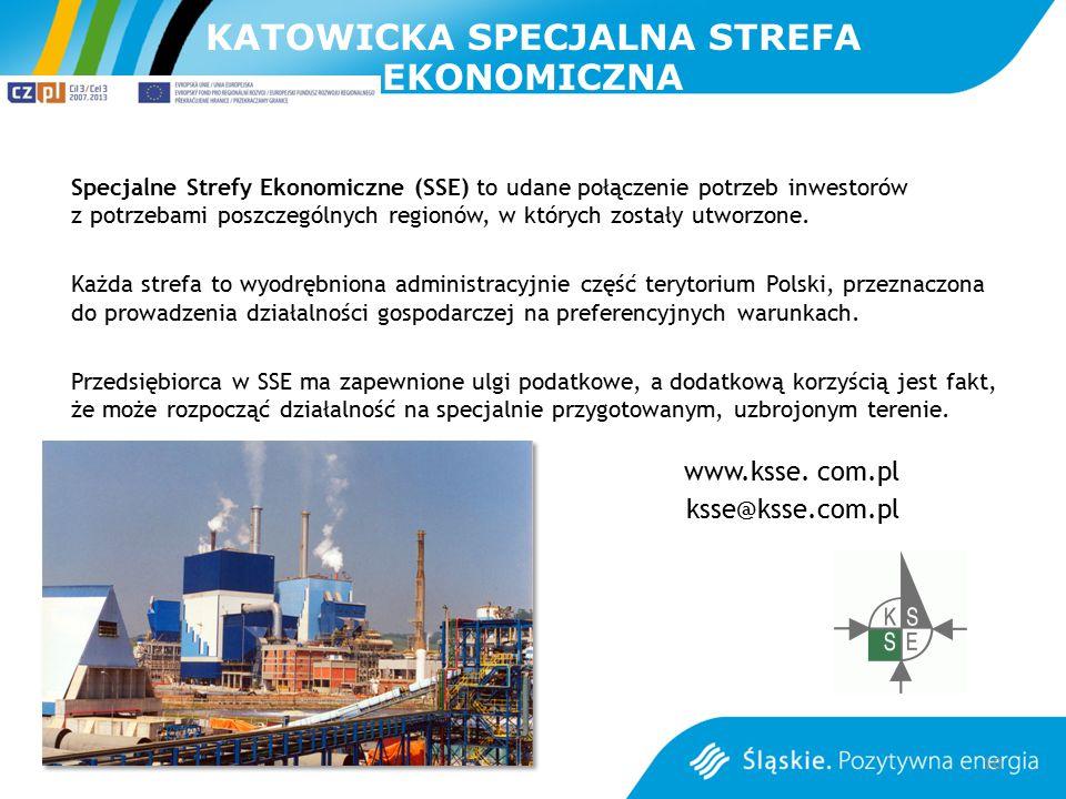 KATOWICKA SPECJALNA STREFA EKONOMICZNA Specjalne Strefy Ekonomiczne (SSE) to udane połączenie potrzeb inwestorów z potrzebami poszczególnych regionów,