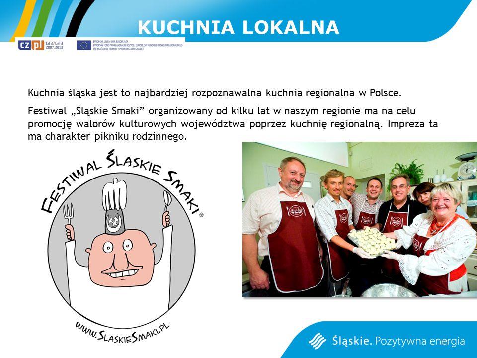"""KUCHNIA LOKALNA Kuchnia śląska jest to najbardziej rozpoznawalna kuchnia regionalna w Polsce. Festiwal """"Śląskie Smaki"""" organizowany od kilku lat w nas"""