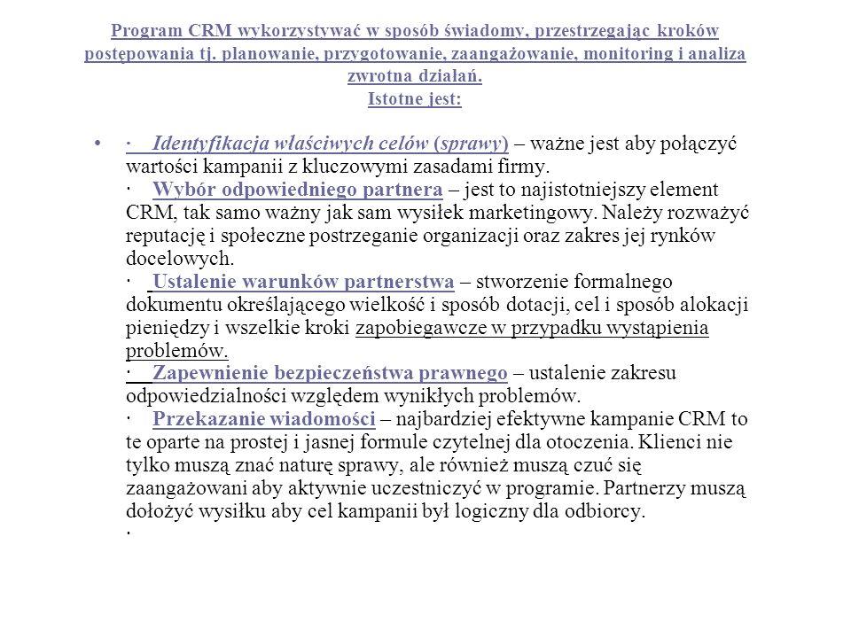 Program CRM wykorzystywać w sposób świadomy, przestrzegając kroków postępowania tj. planowanie, przygotowanie, zaangażowanie, monitoring i analiza zwr