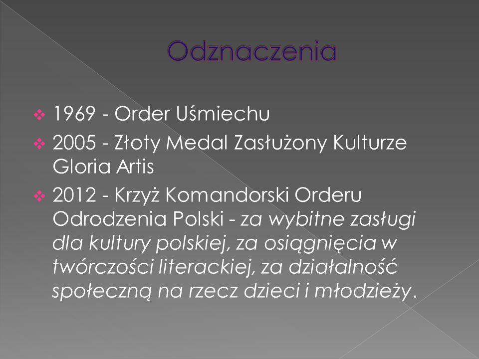  1969 - Order Uśmiechu  2005 - Złoty Medal Zasłużony Kulturze Gloria Artis  2012 - Krzyż Komandorski Orderu Odrodzenia Polski - za wybitne zasługi