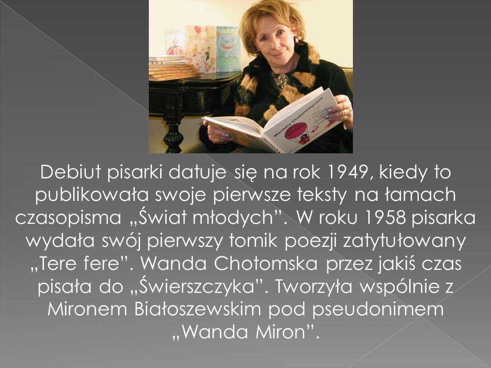 """Debiut pisarki datuje się na rok 1949, kiedy to publikowała swoje pierwsze teksty na łamach czasopisma """"Świat młodych"""". W roku 1958 pisarka wydała swó"""