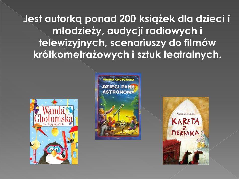  Wiersze pod psem (1959)  Siedem księżyców (1970)  Tańce polskie (1981)  Remanent (1985)  Kram z literami (1987)  Wiersze dla dzieci (1997)  Wanda Chotomska dla najmłodszych (2000)  Dla każdego coś śmiesznego (1971)  Dlaczego cielę ogonem miele (1973)  Dwunastu panów (1960)  Kaczka-tłumaczka (1968)