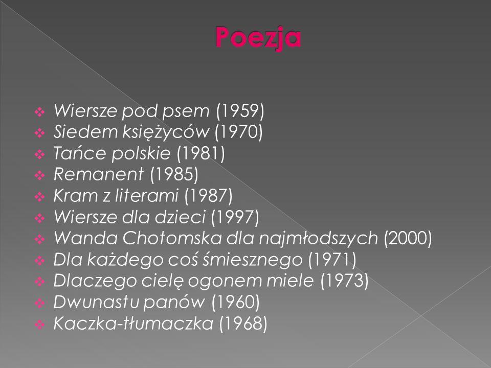  Wiersze pod psem (1959)  Siedem księżyców (1970)  Tańce polskie (1981)  Remanent (1985)  Kram z literami (1987)  Wiersze dla dzieci (1997)  Wa