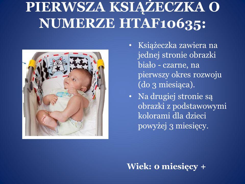 PIERWSZA KSIĄŻECZKA O NUMERZE HTAF10635: Wiek: 0 miesięcy + Książeczka zawiera na jednej stronie obrazki biało - czarne, na pierwszy okres rozwoju (do