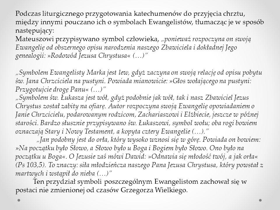 Podczas liturgicznego przygotowania katechumenów do przyjęcia chrztu, między innymi pouczano ich o symbolach Ewangelistów, tłumacząc je w sposób nastę