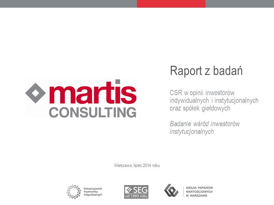 Raport z badań CSR w opinii inwestorów indywidualnych i instytucjonalnych oraz spółek giełdowych Badanie wśród inwestorów instytucjonalnych Warszawa, lipiec 2014 roku