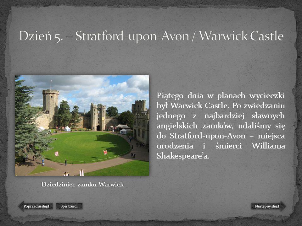 Piątego dnia w planach wycieczki był Warwick Castle.