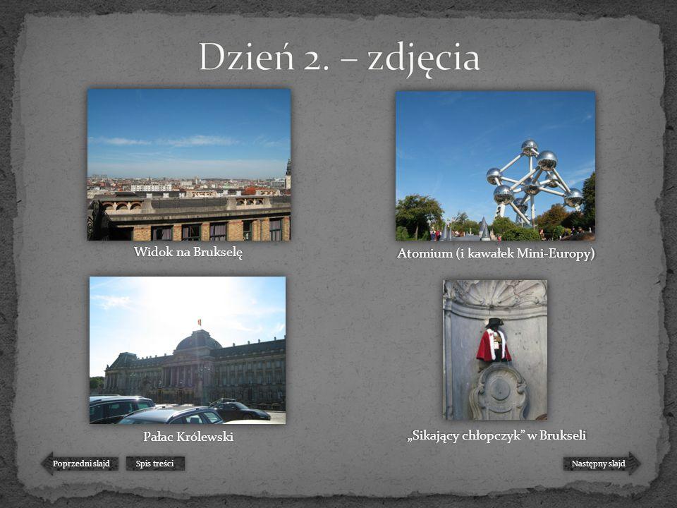 """Następny slajd Poprzedni slajd Spis treści """"Sikający chłopczyk w Brukseli Atomium (i kawałek Mini-Europy) Pałac Królewski Widok na Brukselę"""