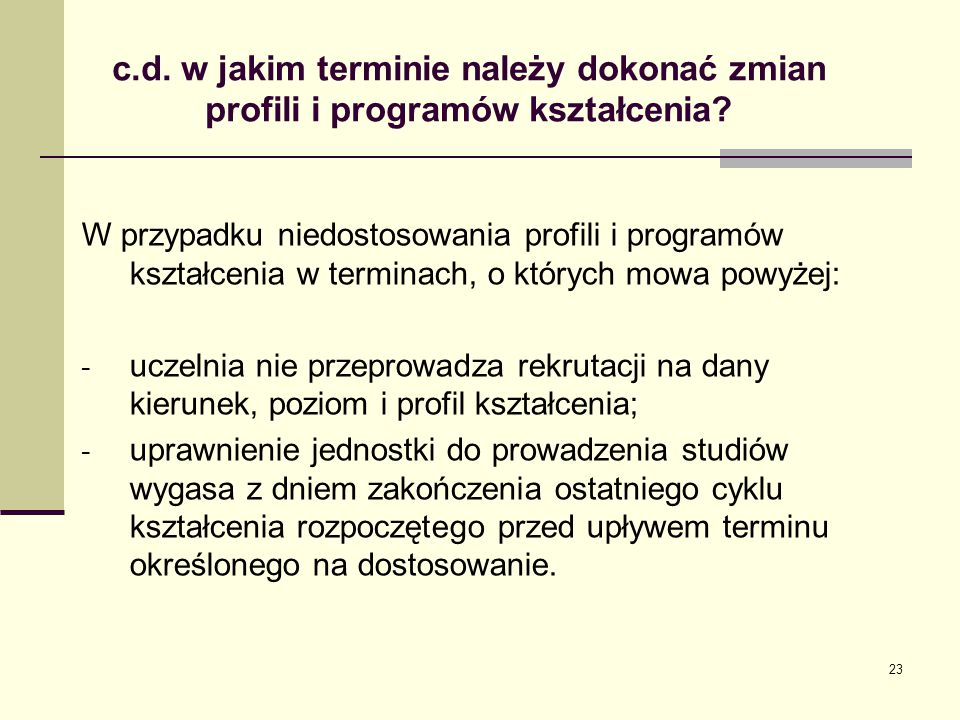 c.d. w jakim terminie należy dokonać zmian profili i programów kształcenia? W przypadku niedostosowania profili i programów kształcenia w terminach, o