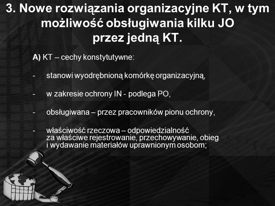 3. Nowe rozwiązania organizacyjne KT, w tym możliwość obsługiwania kilku JO przez jedną KT. A) KT – cechy konstytutywne: -stanowi wyodrębnioną komórkę