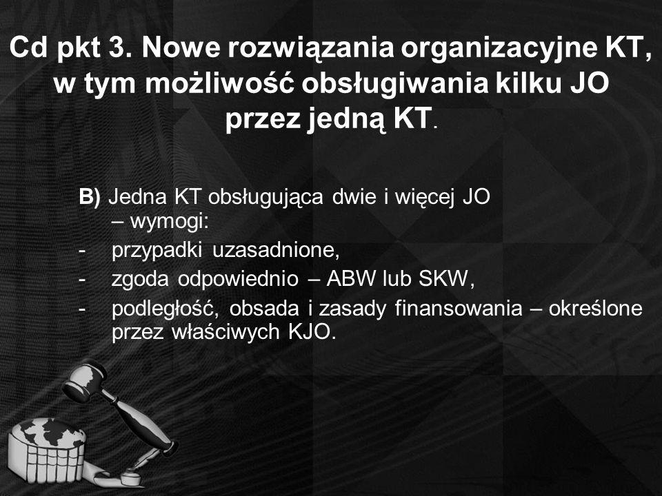 Cd pkt 3. Nowe rozwiązania organizacyjne KT, w tym możliwość obsługiwania kilku JO przez jedną KT. B) Jedna KT obsługująca dwie i więcej JO – wymogi: