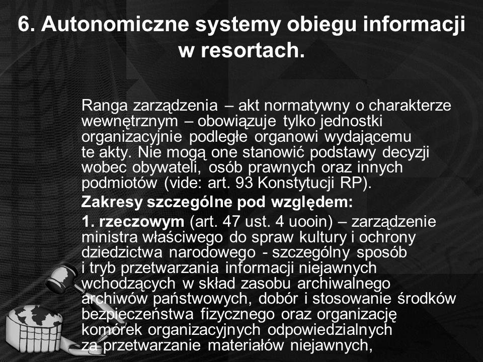 6. Autonomiczne systemy obiegu informacji w resortach. Ranga zarządzenia – akt normatywny o charakterze wewnętrznym – obowiązuje tylko jednostki organ