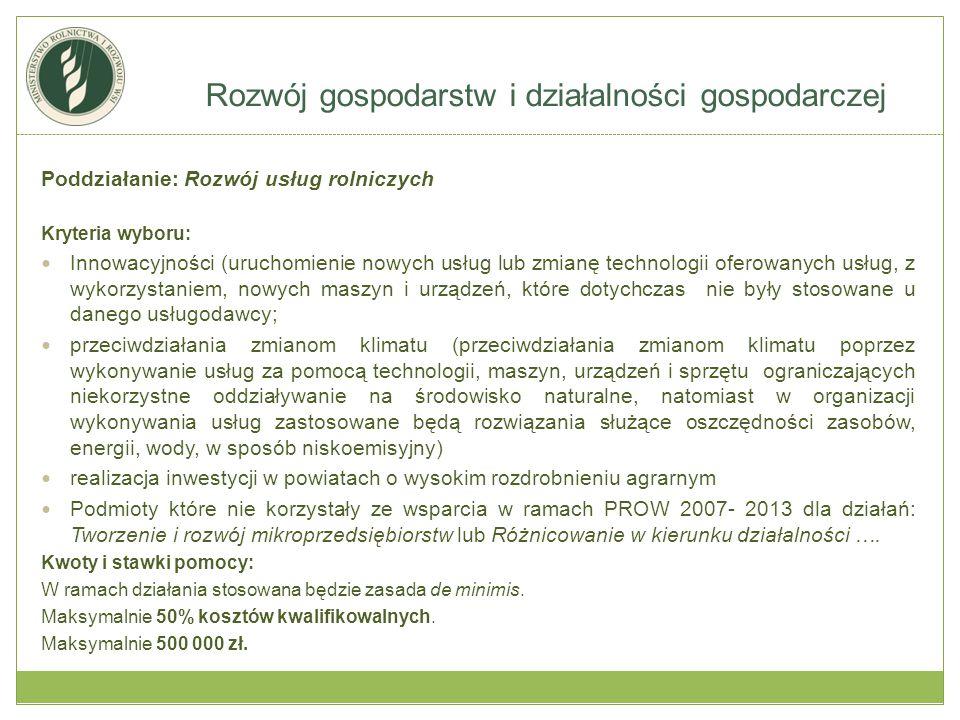 Poddziałanie: Rozwój usług rolniczych Kryteria wyboru: Innowacyjności (uruchomienie nowych usług lub zmianę technologii oferowanych usług, z wykorzyst