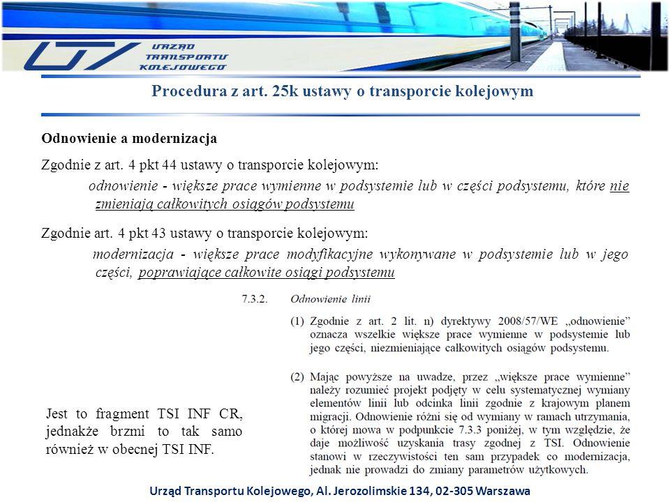 Urząd Transportu Kolejowego, Al. Jerozolimskie 134, 02-305 Warszawa Procedura z art. 25k ustawy o transporcie kolejowym Odnowienie a modernizacja Zgod