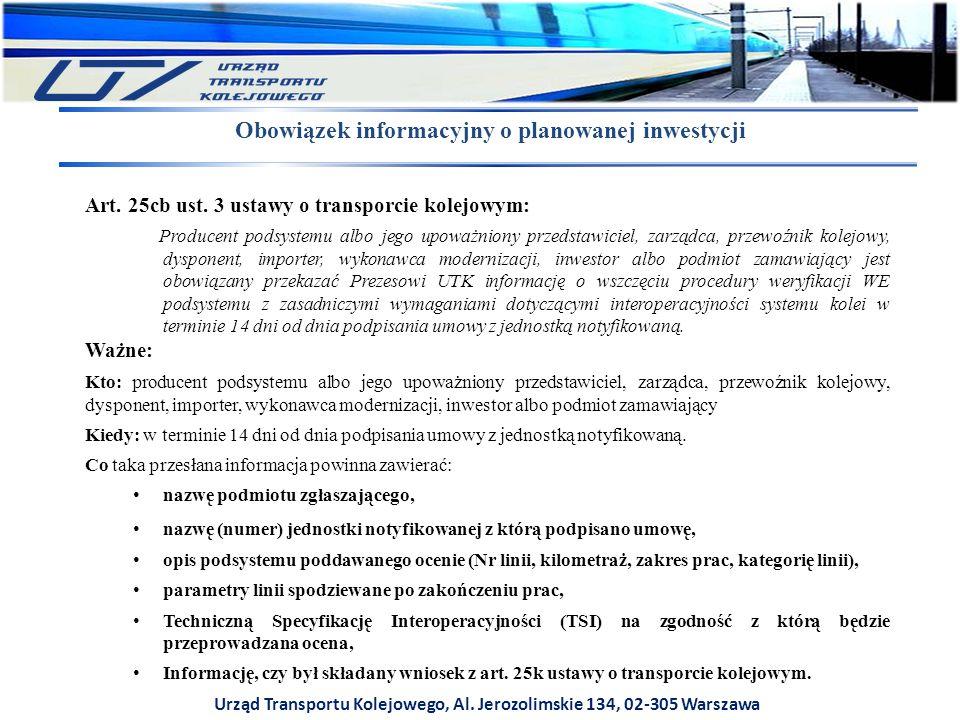 Urząd Transportu Kolejowego, Al. Jerozolimskie 134, 02-305 Warszawa Obowiązek informacyjny o planowanej inwestycji Art. 25cb ust. 3 ustawy o transporc