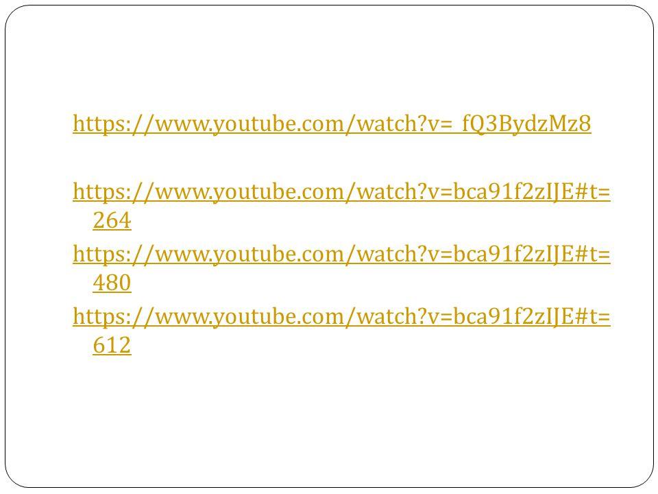 https://www.youtube.com/watch?v=_fQ3BydzMz8 https://www.youtube.com/watch?v=bca91f2zIJE#t= 264 https://www.youtube.com/watch?v=bca91f2zIJE#t= 480 http