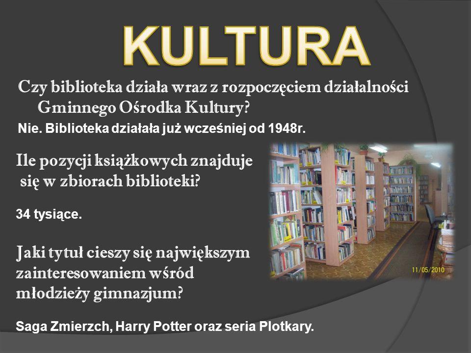Czy biblioteka dzia ł a wraz z rozpocz ę ciem dzia ł alno ś ci Gminnego O ś rodka Kultury.