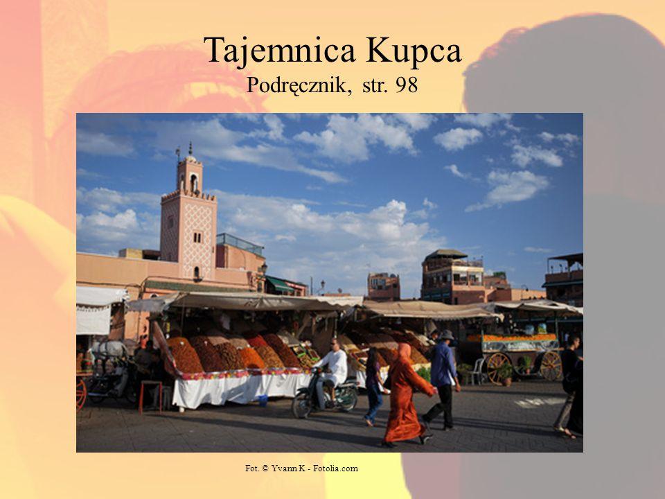 Tajemnica Kupca Podręcznik, str. 98 Fot. © Yvann K - Fotolia.com