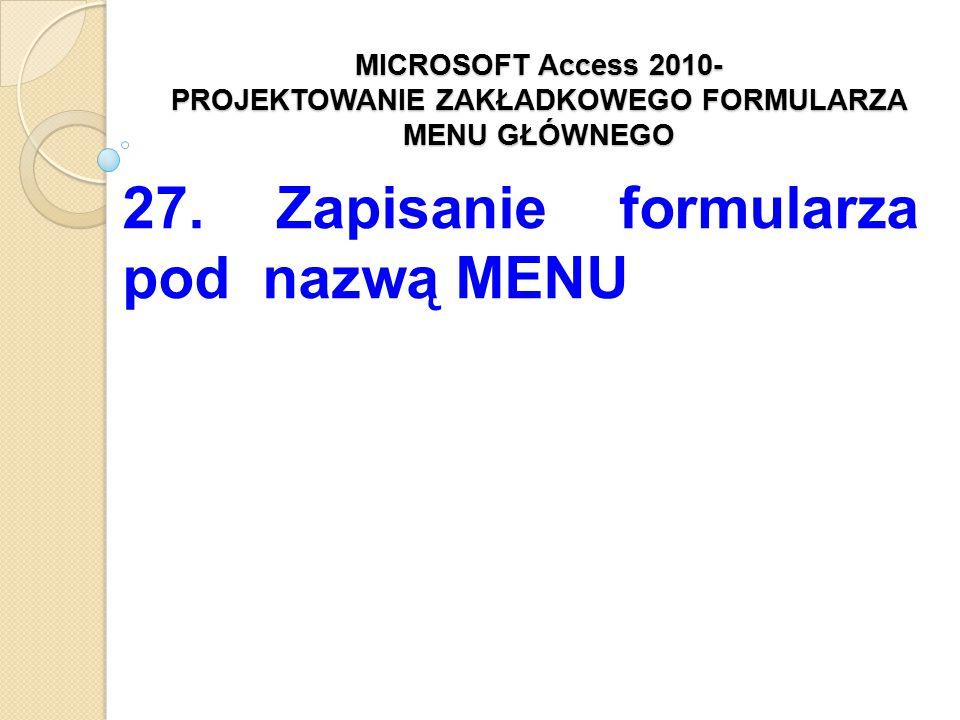 27. Zapisanie formularza pod nazwą MENU