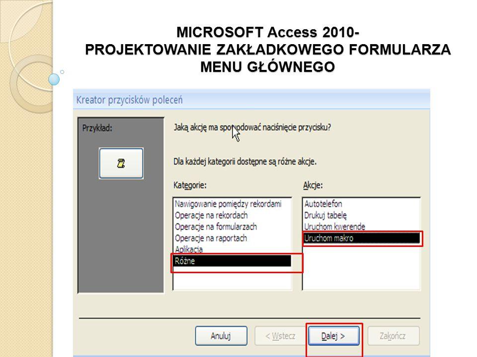 MICROSOFT Access 2010- PROJEKTOWANIE FORMULARZA POWITALNEGO 3.