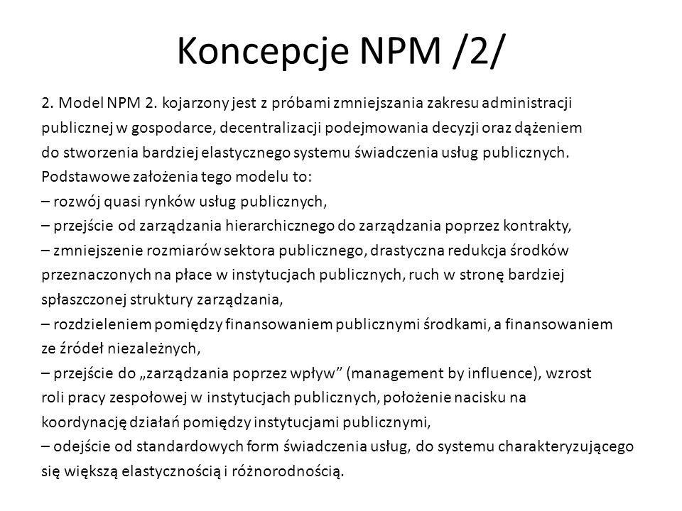 2. Model NPM 2. kojarzony jest z próbami zmniejszania zakresu administracji publicznej w gospodarce, decentralizacji podejmowania decyzji oraz dążenie