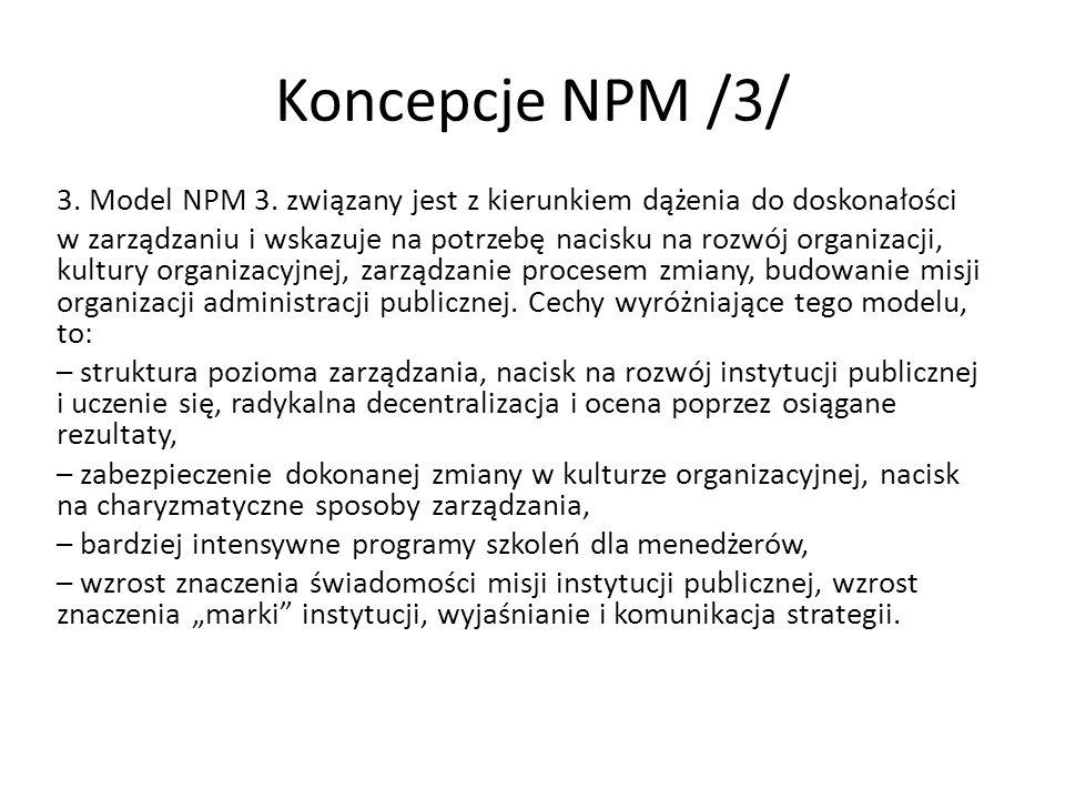 3. Model NPM 3. związany jest z kierunkiem dążenia do doskonałości w zarządzaniu i wskazuje na potrzebę nacisku na rozwój organizacji, kultury organiz