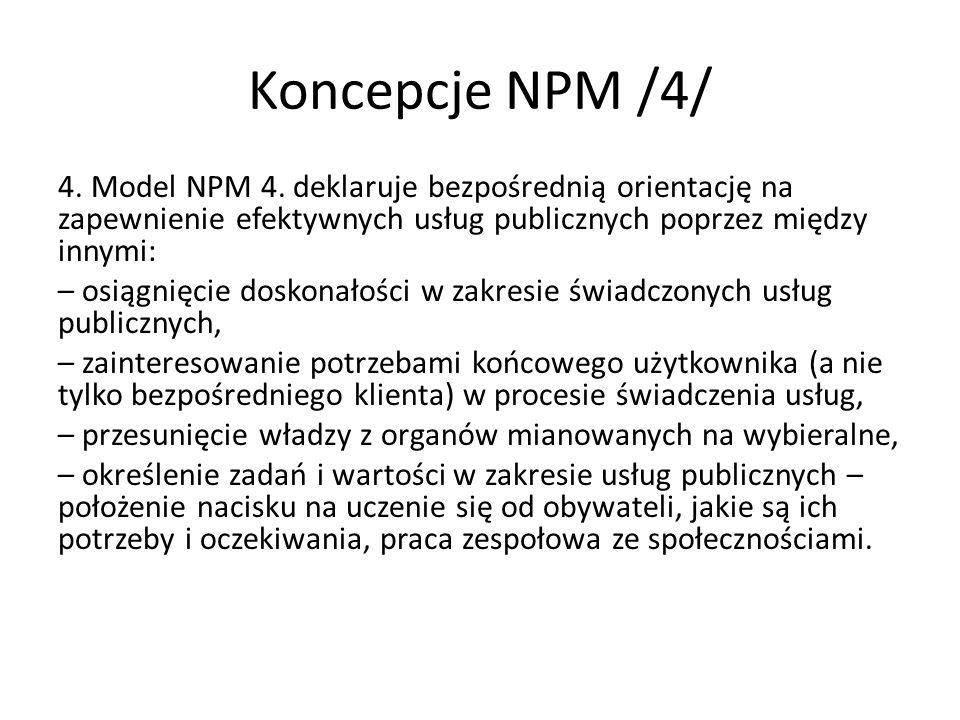 4. Model NPM 4. deklaruje bezpośrednią orientację na zapewnienie efektywnych usług publicznych poprzez między innymi: – osiągnięcie doskonałości w zak