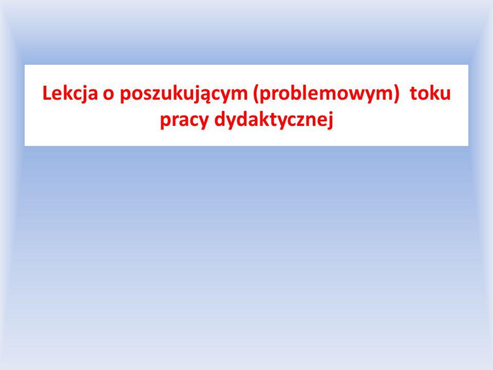 Lekcja o poszukującym (problemowym) toku pracy dydaktycznej