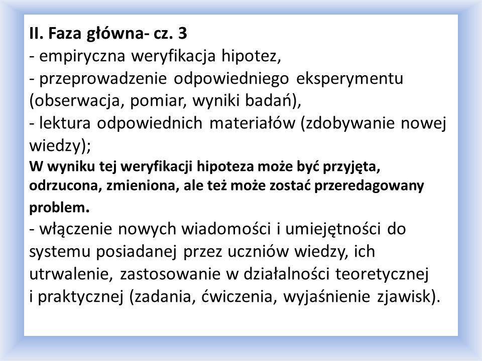 III. Faza końcowa: - zadanie i objaśnienie pracy domowej, - czynności porządkowe itp.