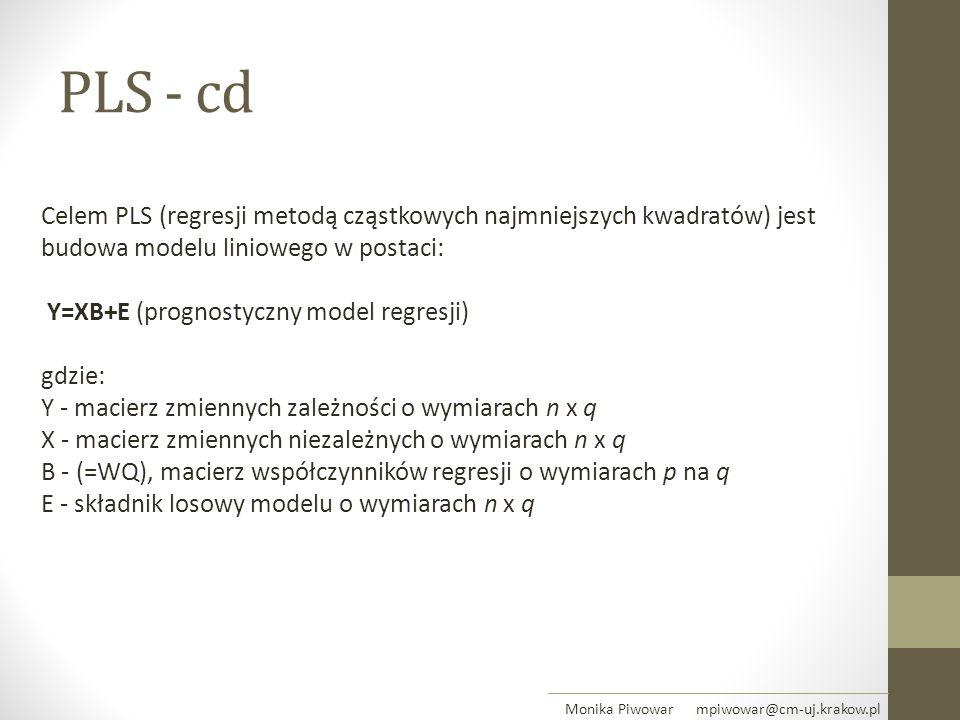PLS - cd Monika Piwowar mpiwowar@cm-uj.krakow.pl Celem PLS (regresji metodą cząstkowych najmniejszych kwadratów) jest budowa modelu liniowego w postac