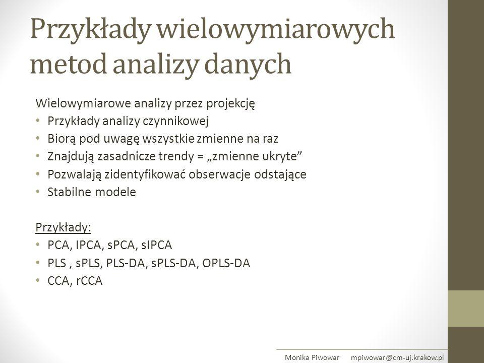 Przykłady wielowymiarowych metod analizy danych Wielowymiarowe analizy przez projekcję Przykłady analizy czynnikowej Biorą pod uwagę wszystkie zmienne