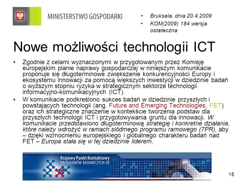 15 Nowe możliwości technologii ICT Zgodnie z celami wyznaczonymi w przygotowanym przez Komisję europejskim planie naprawy gospodarczej w niniejszym ko