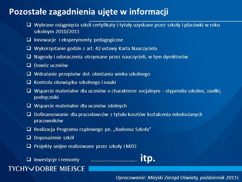 Pozostałe zagadnienia ujęte w informacji Opracowanie: Miejski Zarząd Oświaty, październik 2011r.