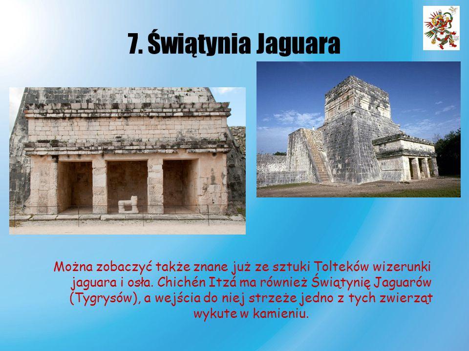 7. Świątynia Jaguara Można zobaczyć także znane już ze sztuki Tolteków wizerunki jaguara i osła. Chichén Itzá ma również Świątynię Jaguarów (Tygrysów)