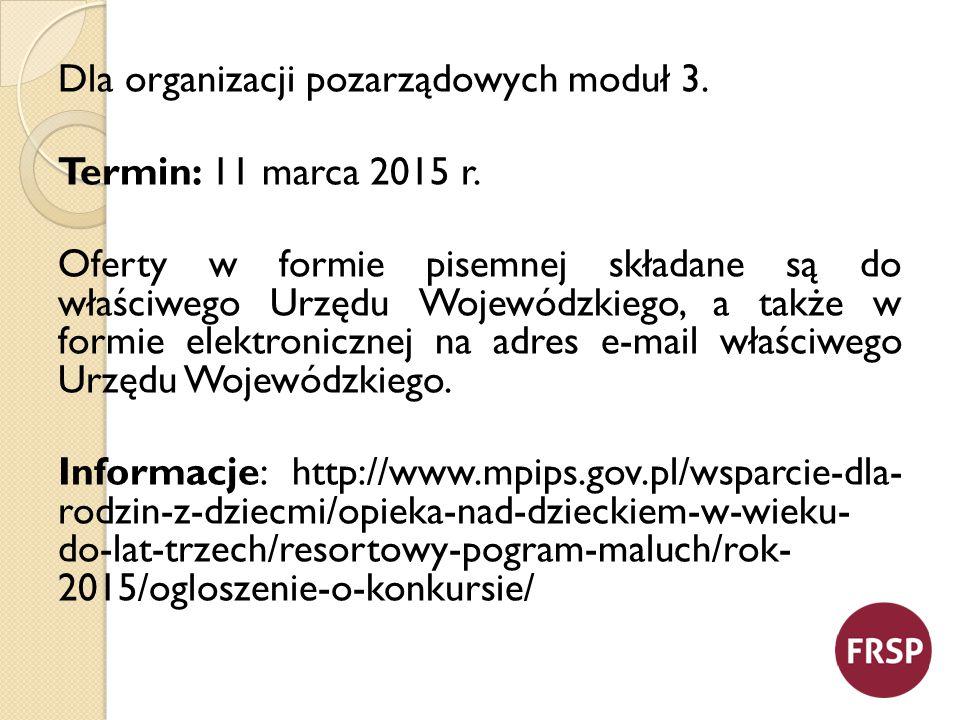 Dla organizacji pozarządowych moduł 3. Termin: 11 marca 2015 r.