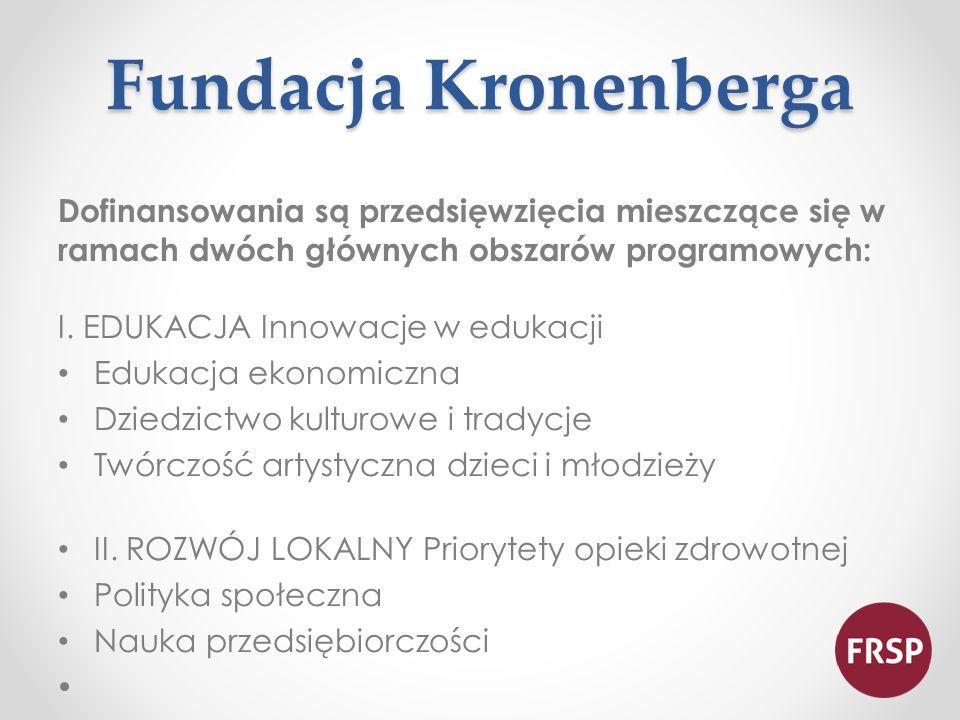 Fundacja Kronenberga Dofinansowania są przedsięwzięcia mieszczące się w ramach dwóch głównych obszarów programowych: I.