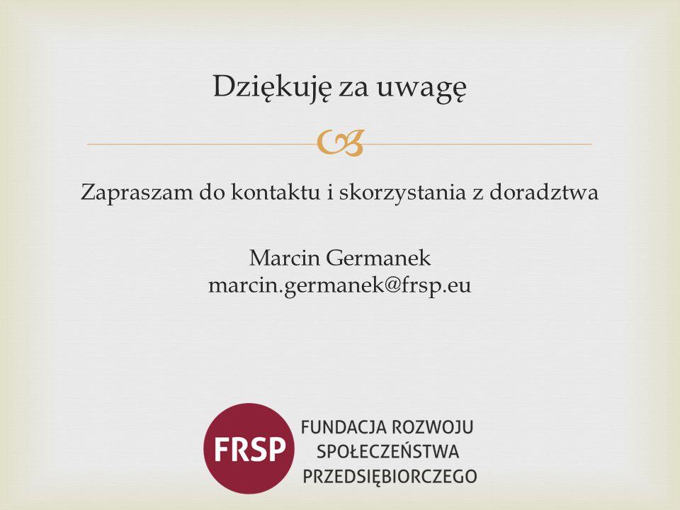  Dziękuję za uwagę Zapraszam do kontaktu i skorzystania z doradztwa Marcin Germanek marcin.germanek@frsp.eu