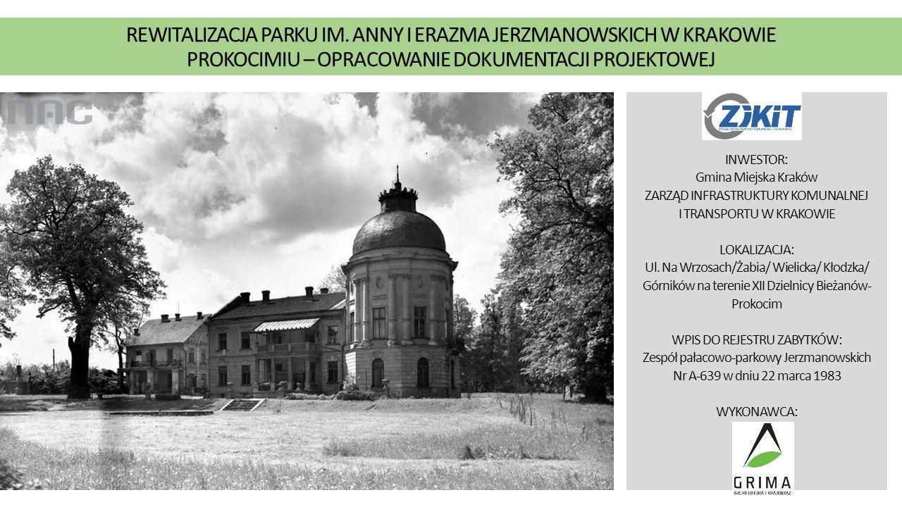 REWITALIZACJA PARKU IM. ANNY I ERAZMA JERZMANOWSKICH W KRAKOWIE PROKOCIMIU – OPRACOWANIE DOKUMENTACJI PROJEKTOWEJ INWESTOR: Gmina Miejska Kraków ZARZĄ