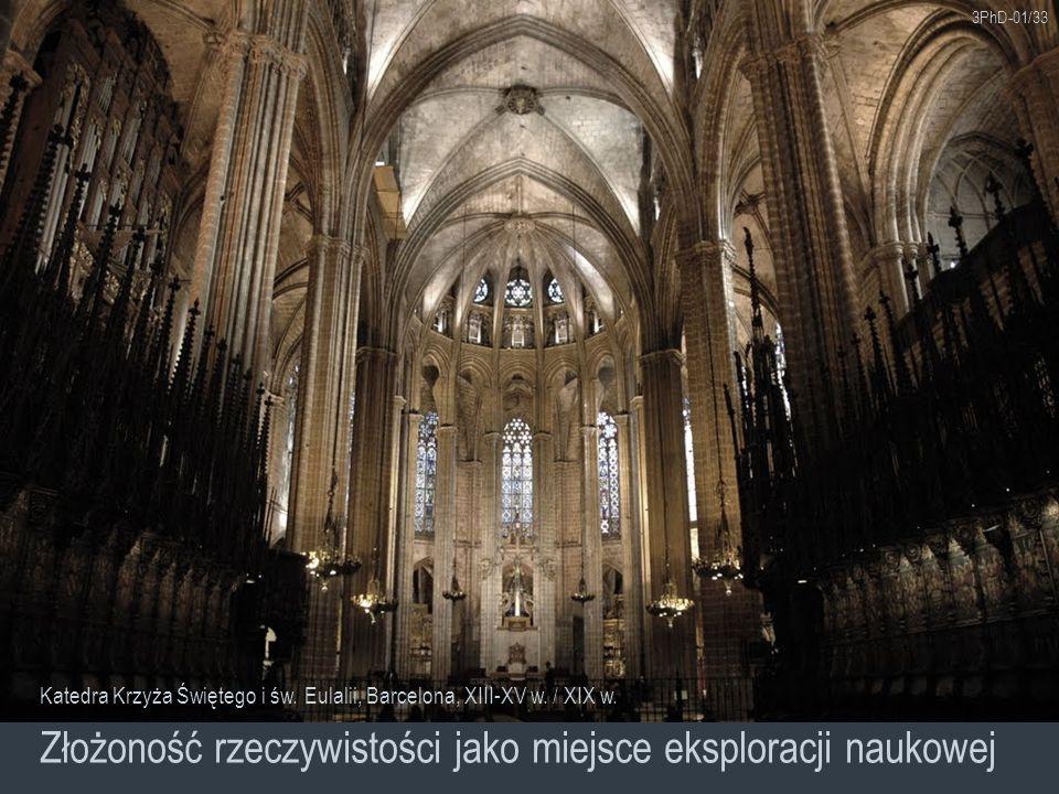 3PhD-01/33 Złożoność rzeczywistości jako miejsce eksploracji naukowej Katedra Krzyża Świętego i św. Eulalii, Barcelona, XIII-XV w. / XIX w.