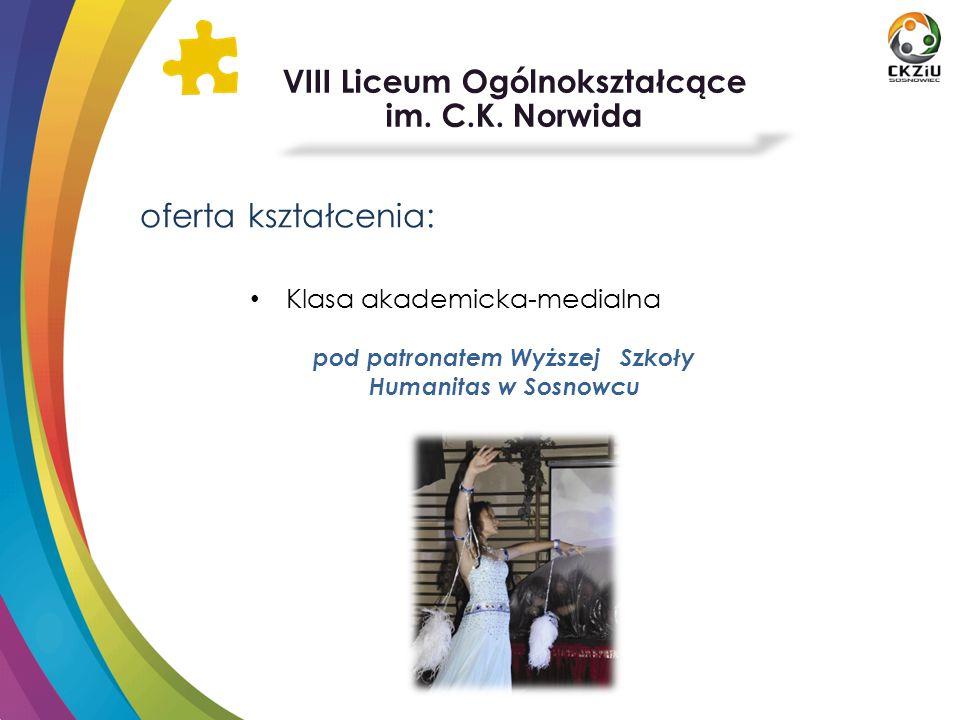 oferta kształcenia: Klasa akademicka-medialna pod patronatem Wyższej Szkoły Humanitas w Sosnowcu VIII Liceum Ogólnokształcące im. C.K. Norwida