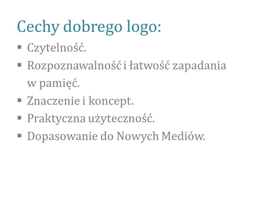 Cechy dobrego logo:  Czytelność. Rozpoznawalność i łatwość zapadania w pamięć.