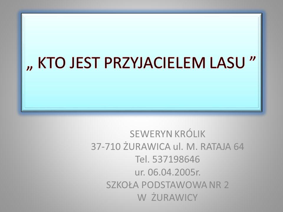 SEWERYN KRÓLIK 37-710 ŻURAWICA ul. M. RATAJA 64 Tel.
