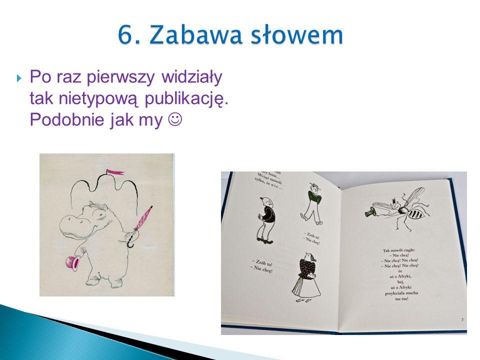  Naszym celem było pobudzić wyobraźnię dzieci i zachęcić je do wspólnych językowych odkryć.